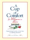 A Cup of Comfort for Women in Love (eBook): Inspirational Stories Of True Love and Lifelong Devotion